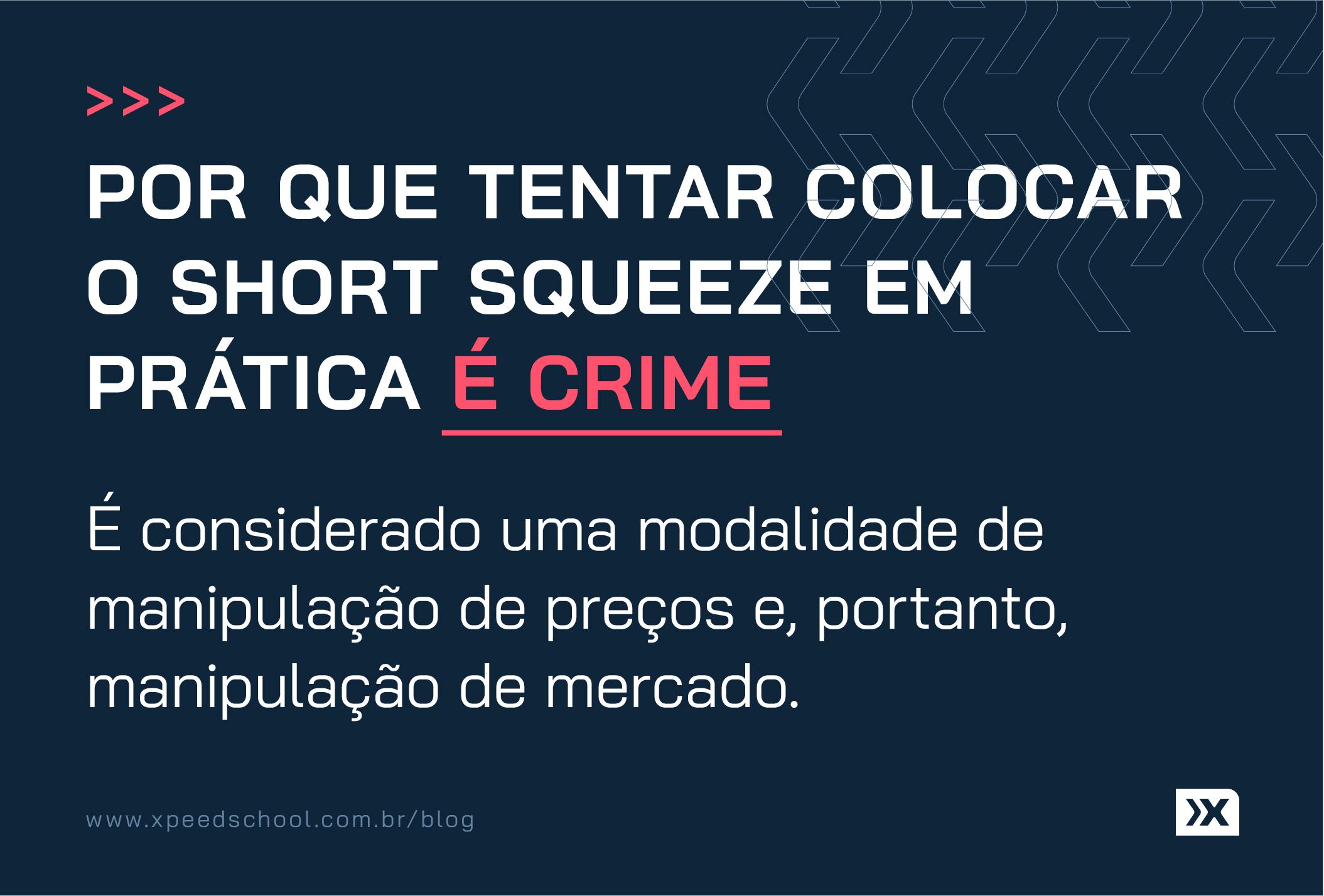 Por que tentar colocar o short squeeze em prática é crime